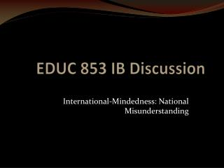 EDUC 853 IB Discussion