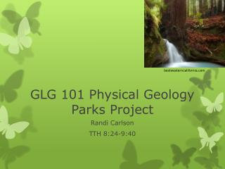 GLG 101 Physical Geology Parks Project
