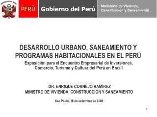 DESARROLLO URBANO, SANEAMIENTO Y PROGRAMAS HABITACIONALES EN EL PERÚ