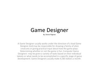 Game Designer By: Devon  Pilgreen
