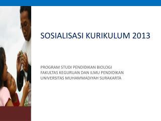 SOSIALISASI KURIKULUM 2013 PROGRAM STUDI PENDIDIKAN BIOLOGI