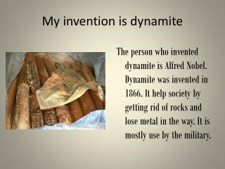 My invention is dynamite