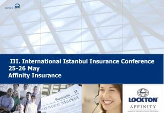 III. International Istanbul Insurance Conference 25-26 May  Affinity Insurance