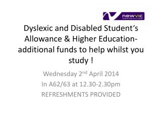 Wednesday 2 nd  April 2014 In A62/63 at 12.30-2.30pm REFRESHMENTS PROVIDED