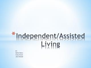 Independent/Assisted           Living