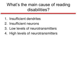 What's the main cause of reading disabilities?