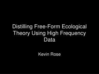 Distilling Free-Form Ecological Theory Using High Frequency Data