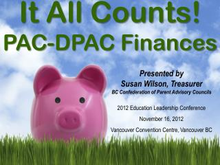 It All Counts! PAC-DPAC Finances