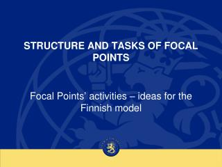 STRUCTURE AND TASKS OF FOCAL POINTS
