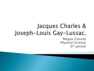 Jacques Charles &  Joseph-Louis Gay-Lussac.