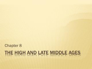 THE HIGH AND LATE MIDDLE AGES