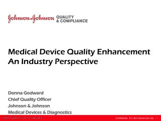 Medical Device Quality  Enhancement An Industry Perspective