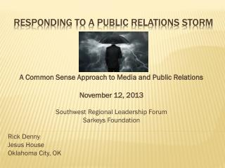 RESPONDING TO A Public Relations Storm