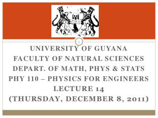 University of Guyana Faculty of Natural Sciences Depart. of Math, PHYs & Stats