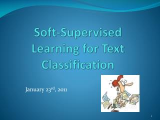 Soft-Supervised Learning for Text Classification