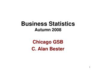 Business Statistics Autumn 2008