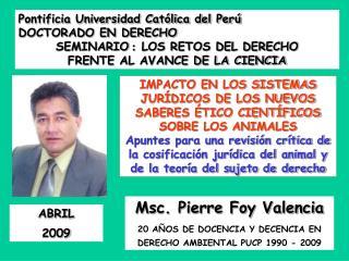 Pontificia Universidad Católica del Perú     DOCTORADO EN DERECHO  SEMINARIO  :   LOS RETOS DEL DERECHO  FRENTE AL AVANC