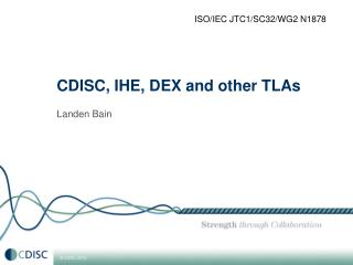 CDISC, IHE, DEX and other TLAs