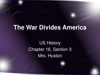 The War Divides America
