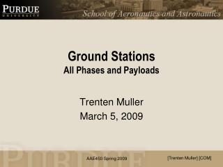 Ground Stations All Phases and Payloads