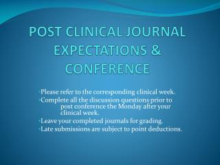 POST CLINICAL JOURNAL EXPECTATIONS & CONFERENCE