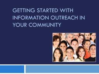 Getting started with information outreach in  Your community