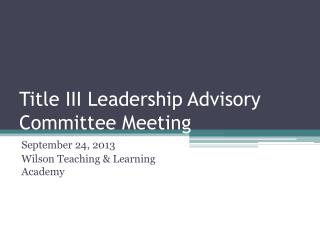 Title III Leadership Advisory Committee Meeting