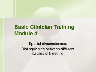 Basic Clinician Training Module 4