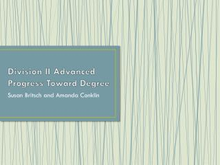 Division II Advanced Progress Toward Degree