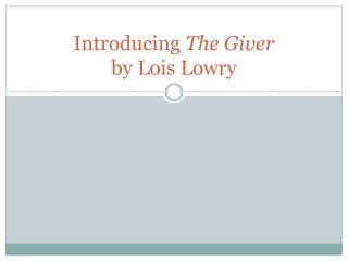 Introducing  The Giver by Lois Lowry