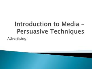 Introduction to Media – Persuasive Techniques