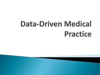 Data-Driven Medical Practice