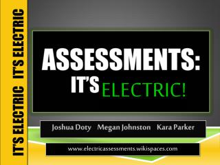 Assessments: It's  ELECTRIC!!