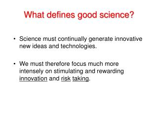 What defines good science?