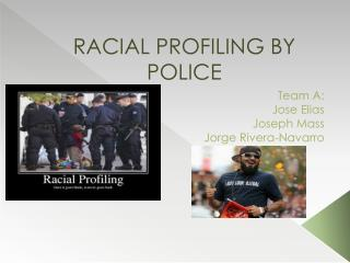 RACIAL PROFILING BY POLICE