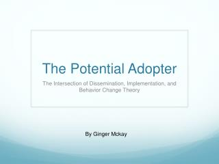 The Potential Adopter
