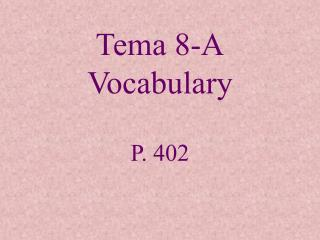 Tema 8-A Vocabulary