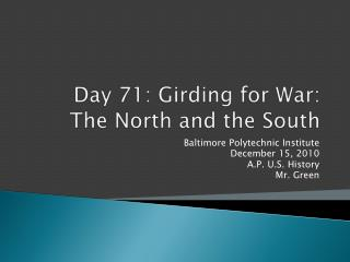 Day  71:  Girding for War: The North and the South
