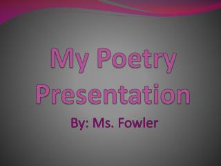 My Poetry  Presentation