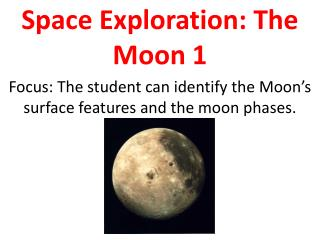 Space Exploration: The Moon 1