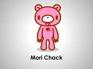 Mori Chack
