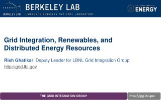 Grid Integration, Renewables, and  Distributed Energy Resources