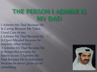 The Person I Admire Is My Dad