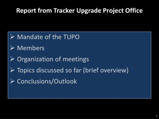 Report from Tracker Upgrade Project Office