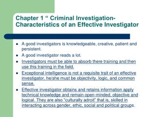 "Chapter 1 "" Criminal Investigation- Characteristics of an Effective Investigator"