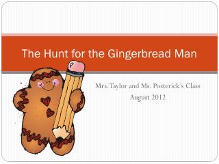 The Hunt for the Gingerbread Man