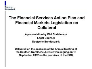 The Financial Services Action Plan and Financial Markets Legislation on Collateral