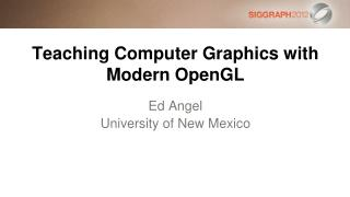 Teaching Computer Graphics with Modern OpenGL