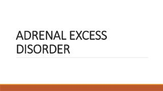 ADRENAL EXCESS DISORDER