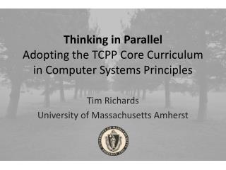 Thinking in Parallel Adopting the TCPP Core Curriculum in Computer Systems Principles